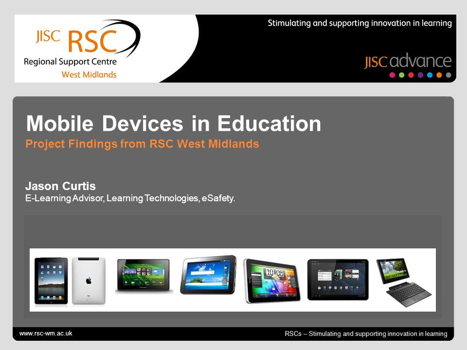 October 12, 2014 | slide 2 Mobile Devices Projects RSC West Midlands have successfully run several projects to explore the potential benefits of using mobile devices to enhance learning.