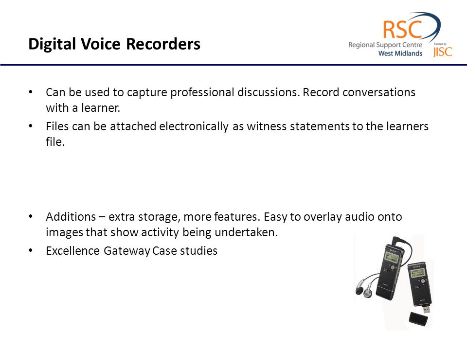 Digital Voice Recorders Can be used to capture professional discussions.