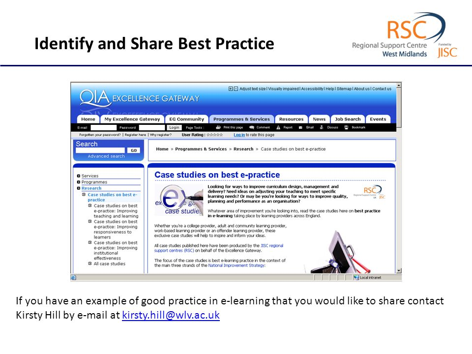Identify and Share Best Practice If you have an example of good practice in e-learning that you would like to share contact Kirsty Hill by e-mail at kirsty.hill@wlv.ac.ukkirsty.hill@wlv.ac.uk
