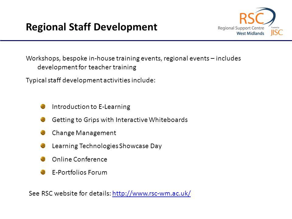Regional Staff Development Workshops, bespoke in-house training events, regional events – includes development for teacher training Typical staff deve