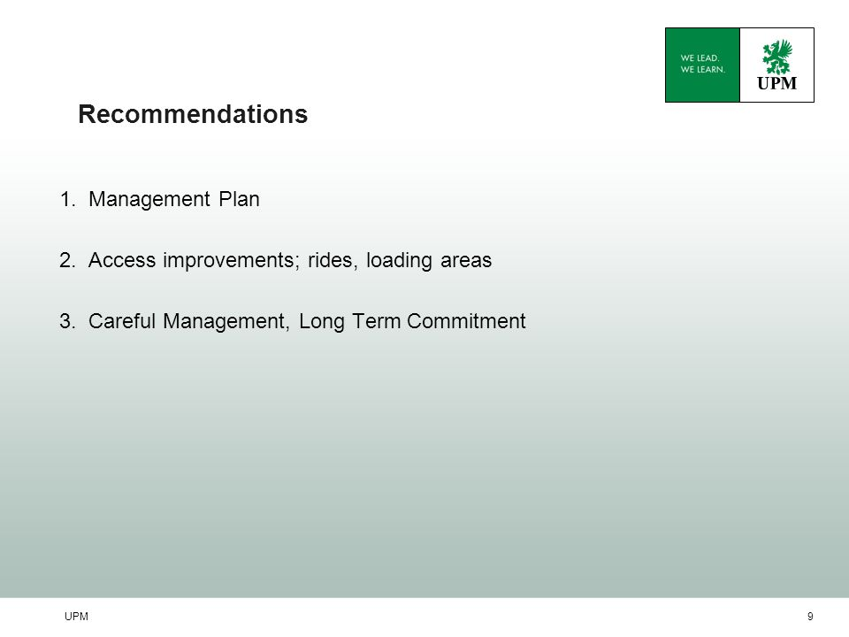 UPM9 Recommendations 1. Management Plan 2. Access improvements; rides, loading areas 3.