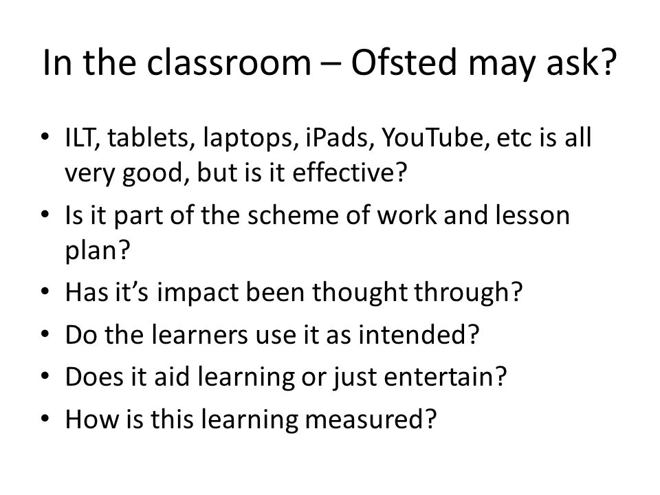 In the classroom – Ofsted may ask.