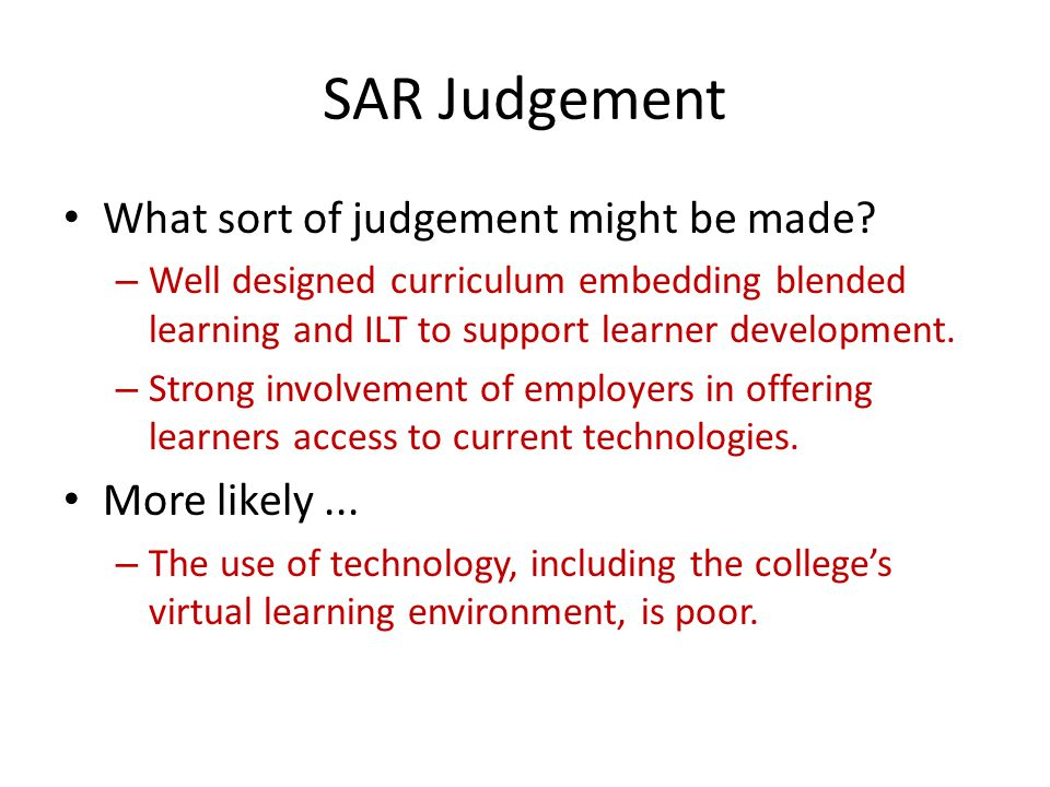 SAR Judgement What sort of judgement might be made.