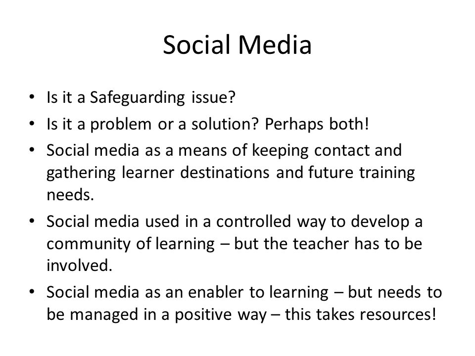 Social Media Is it a Safeguarding issue. Is it a problem or a solution.