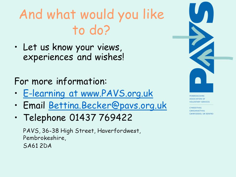And what would you like to do. Let us know your views, experiences and wishes.