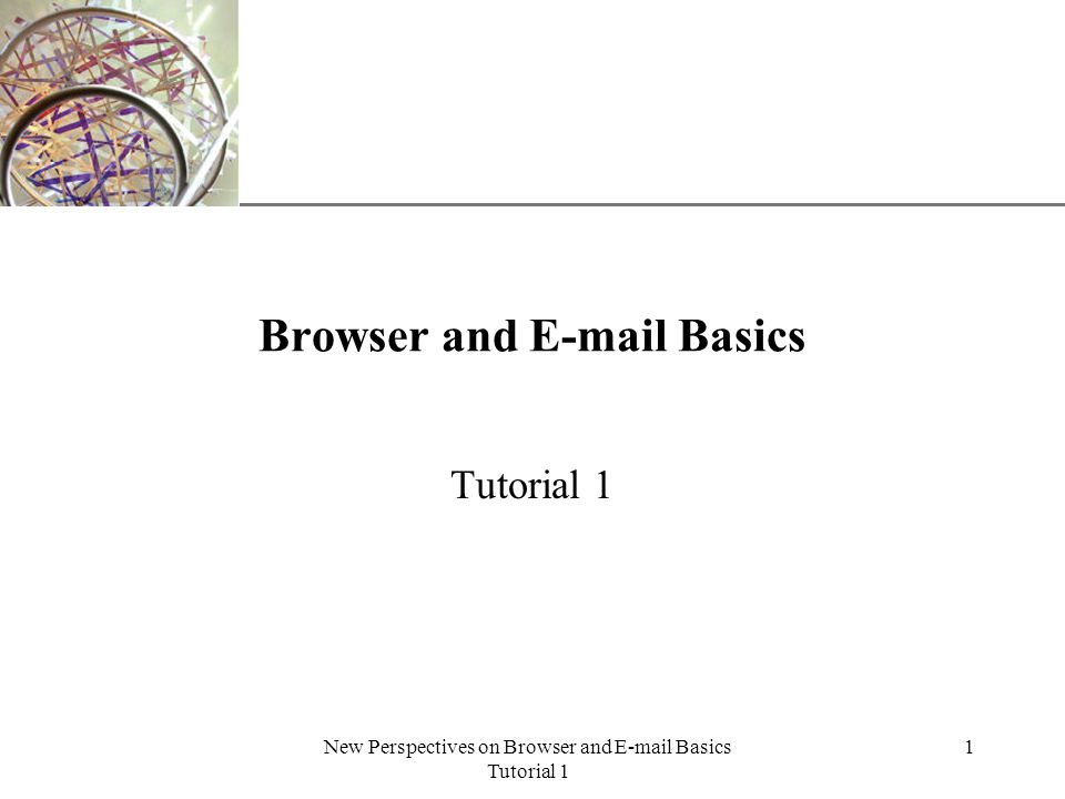 XP New Perspectives on Browser and E-mail Basics Tutorial 1 2 Learn about Web browser software and Web pages The Web is a collection of files that reside on computers, called Web servers.