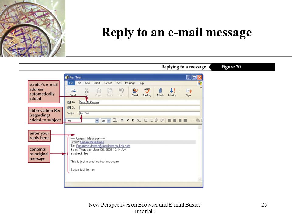 XP New Perspectives on Browser and E-mail Basics Tutorial 1 25 Reply to an e-mail message