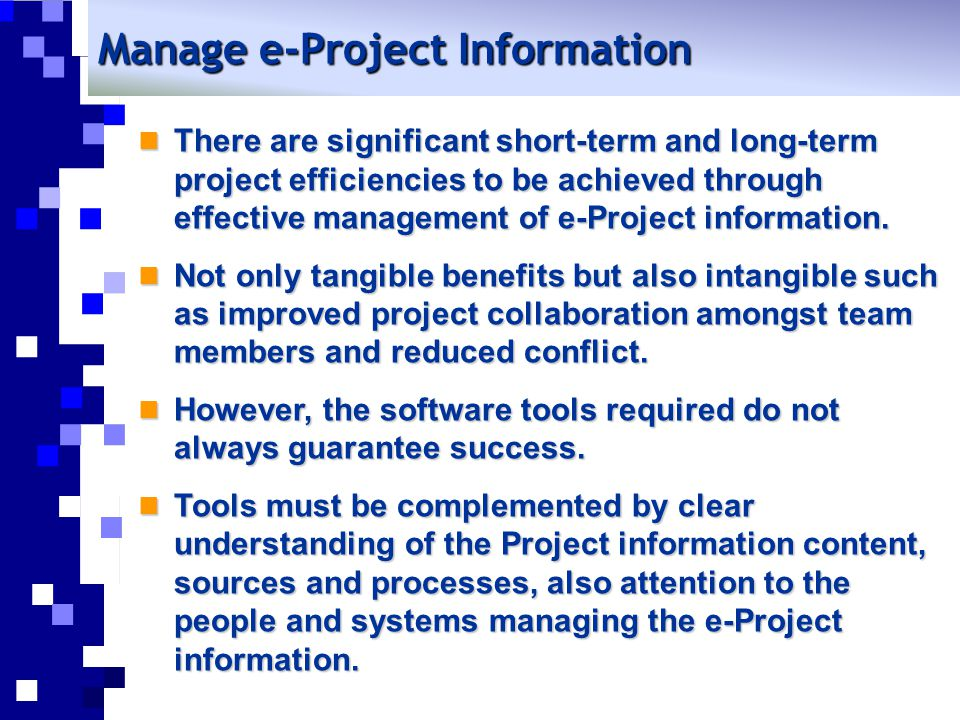 Eight Stages to Managing e-Project Information Eight Stages are proposed split into two key development phases: Eight Stages are proposed split into two key development phases: