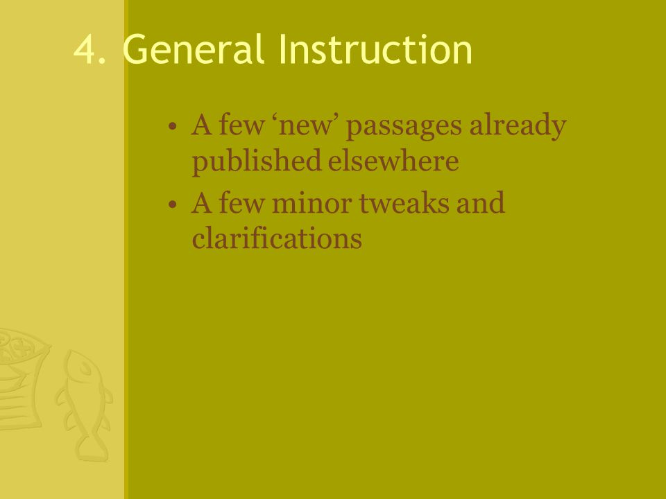 4. General Instruction A few 'new' passages already published elsewhere A few minor tweaks and clarifications