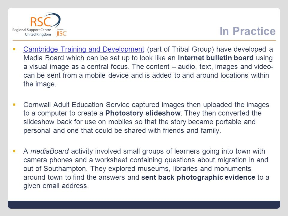 In Practice  Cambridge Training and Development (part of Tribal Group) have developed a Media Board which can be set up to look like an Internet bulletin board using a visual image as a central focus.