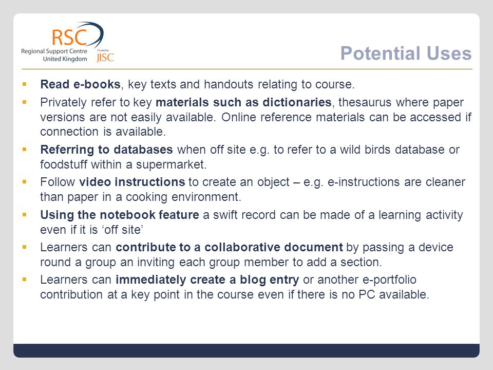 Potential Uses  Read e-books, key texts and handouts relating to course.