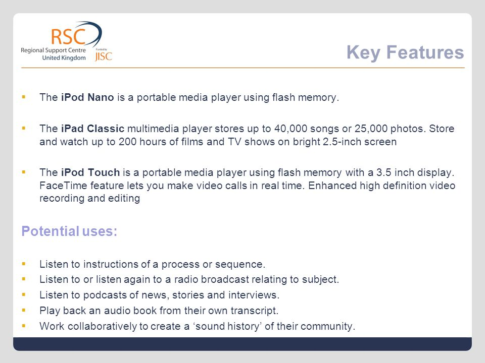 Key Features  The iPod Nano is a portable media player using flash memory.