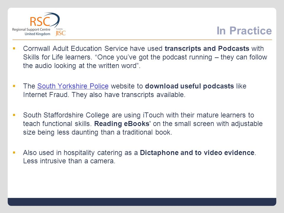 In Practice  At Wolverhampton University podcasts are used to engage students beyond the classroom and to encourage them to review their learning during the week.