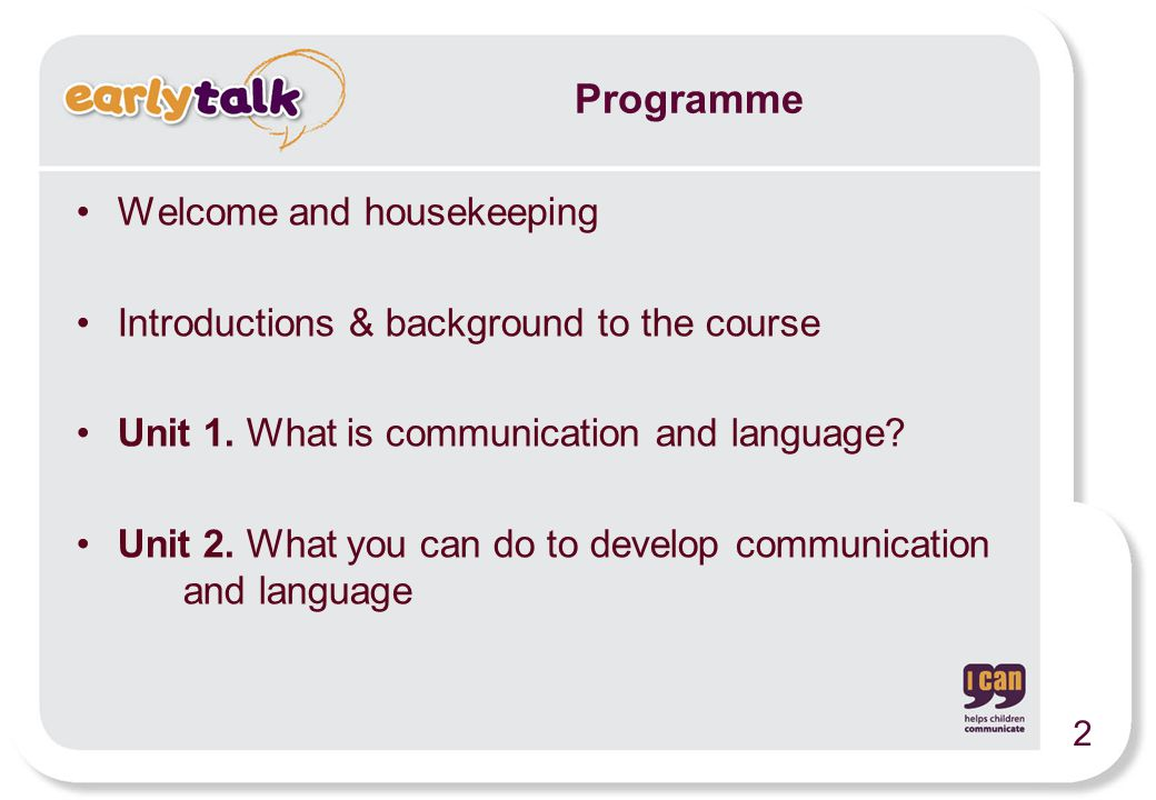 Welcome and housekeeping Introductions & background to the course Unit 1.