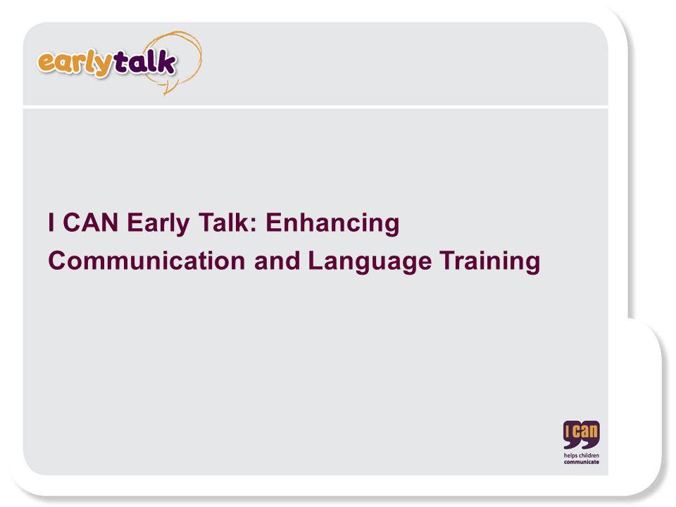 I CAN Early Talk: Enhancing Communication and Language Training
