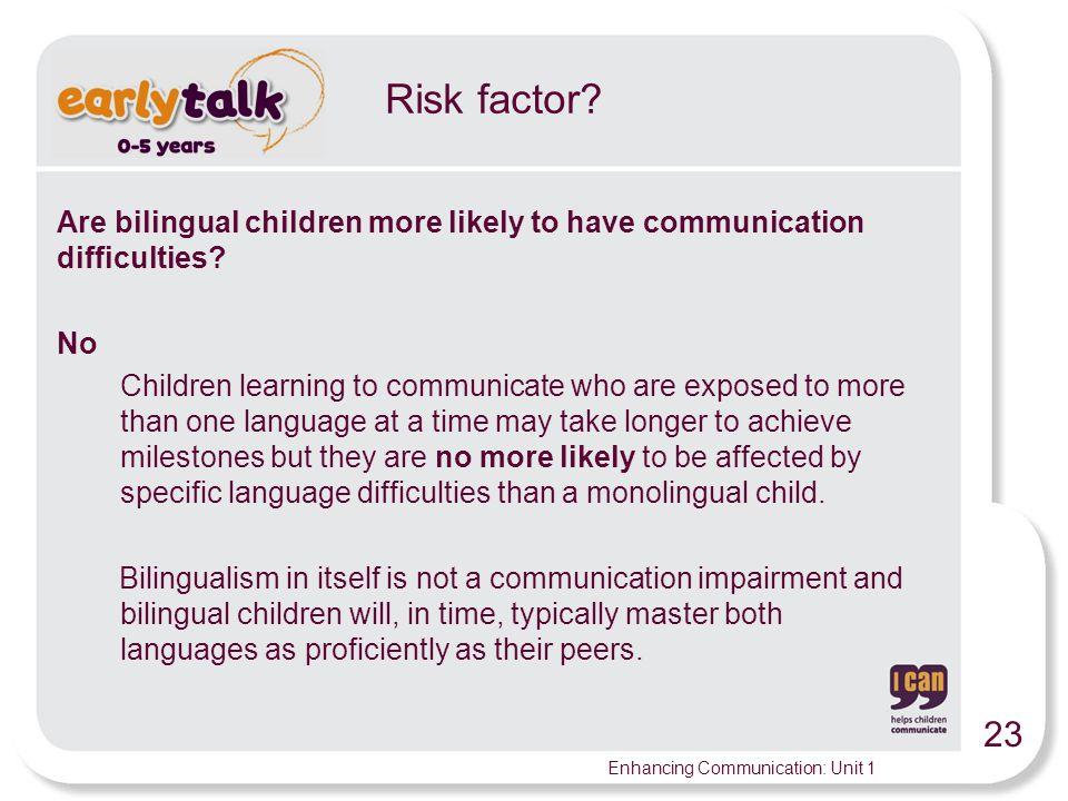 23 Enhancing Communication: Unit 1 Risk factor.