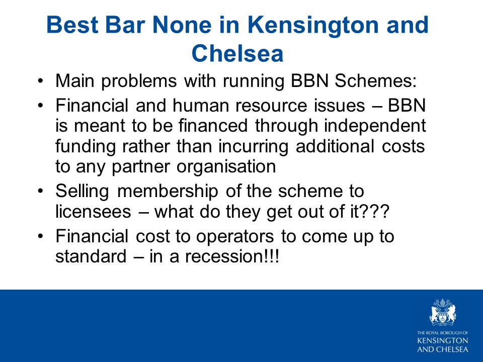 Main problems with running BBN Schemes: Financial and human resource issues – BBN is meant to be financed through independent funding rather than incurring additional costs to any partner organisation Selling membership of the scheme to licensees – what do they get out of it .