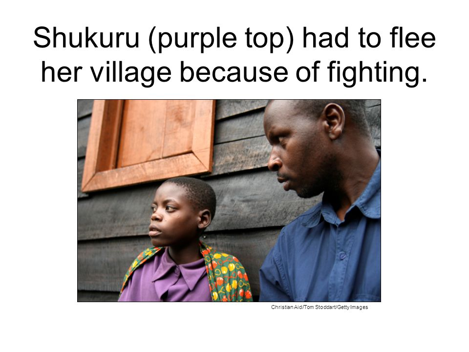 Christian Aid/Tom Stoddart/Getty Images Shukuru (purple top) had to flee her village because of fighting.