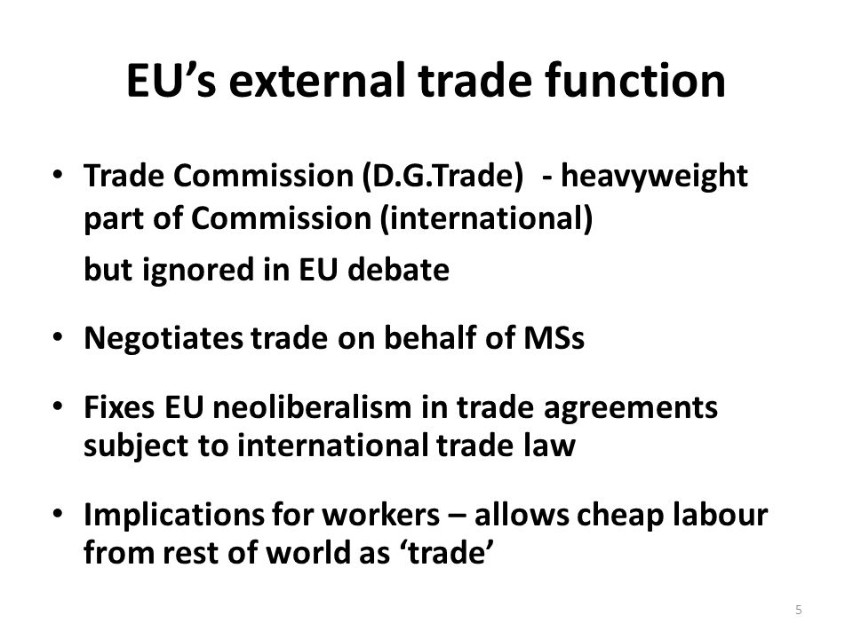 Policy continuum: Internal EU/ EU external trade EU mov't lab & services/Mode 4 in trade ag'ts Same- allow undercutting of host country workers by workers brought/sent in - have EU and UK govt support - subject to government propaganda - subject to false projections before the tie-in - 'can't change' once fixed Different - Mode 4 workers potentially cheaper - Mode 4 more secretive - Mode 4 harder to reverse(international) 16