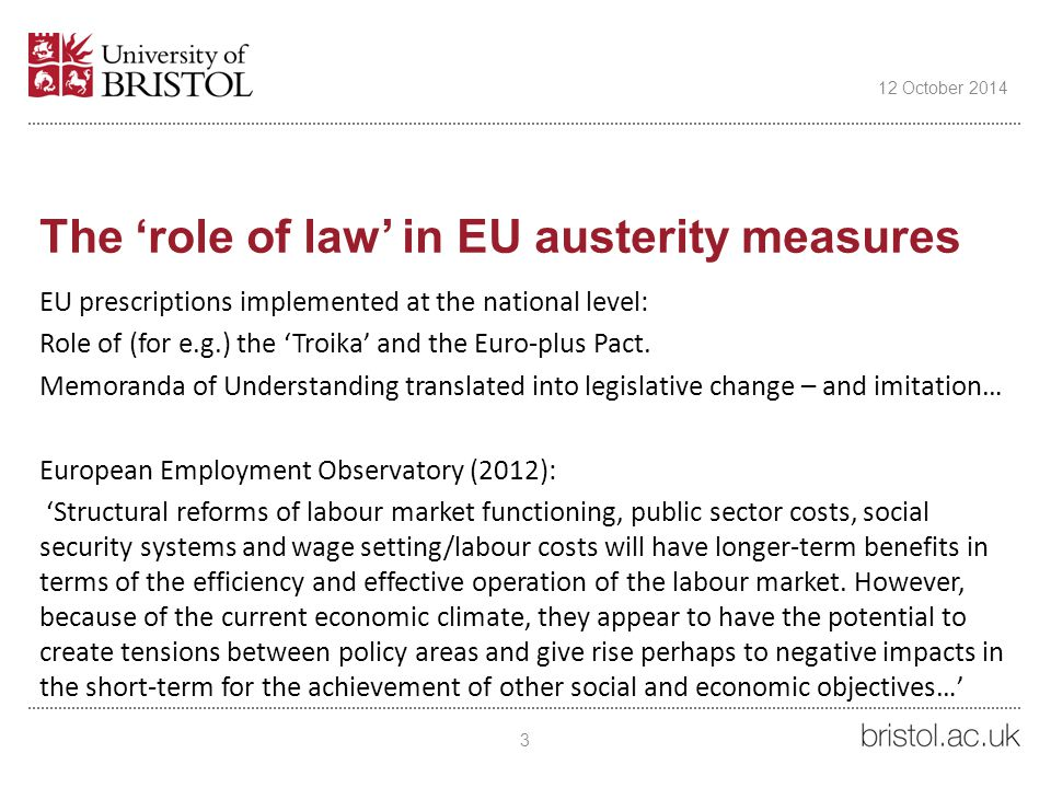 The 'role of law' in EU austerity measures EU prescriptions implemented at the national level: Role of (for e.g.) the 'Troika' and the Euro-plus Pact.