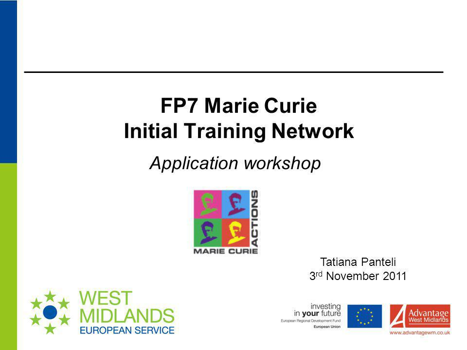 Training (2) For ITN / IDP –Meaningful exposure of each researcher to another sector – particularly secondments –Adequate combination of local specialist training with network-wide activities For EID –Appropriate time spent by the ESR in each sector –Adequate supervision arrangements and combination of local specialist training with wide training activities