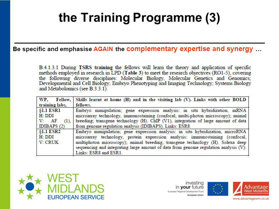 the Training Programme (3) Be specific and emphasise AGAIN the complementary expertise and synergy …