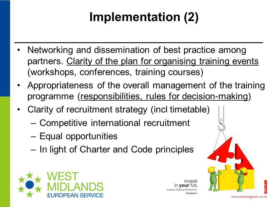 Implementation (2) Networking and dissemination of best practice among partners. Clarity of the plan for organising training events (workshops, confer
