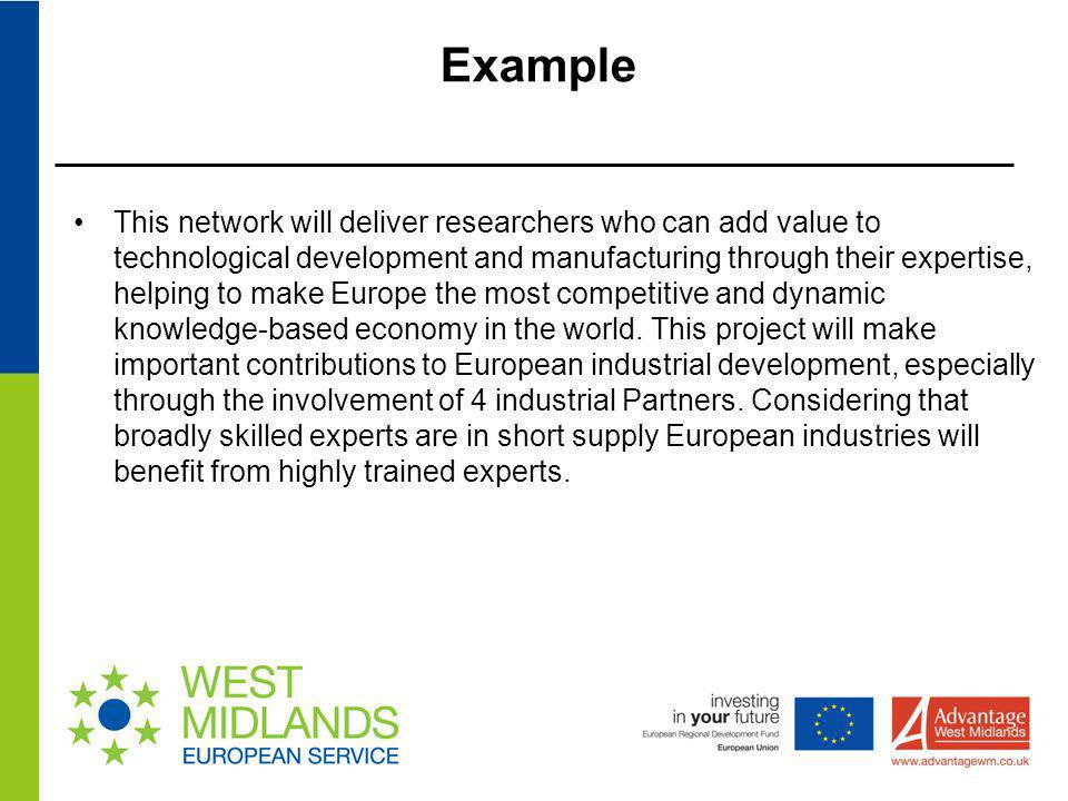 Example This network will deliver researchers who can add value to technological development and manufacturing through their expertise, helping to mak
