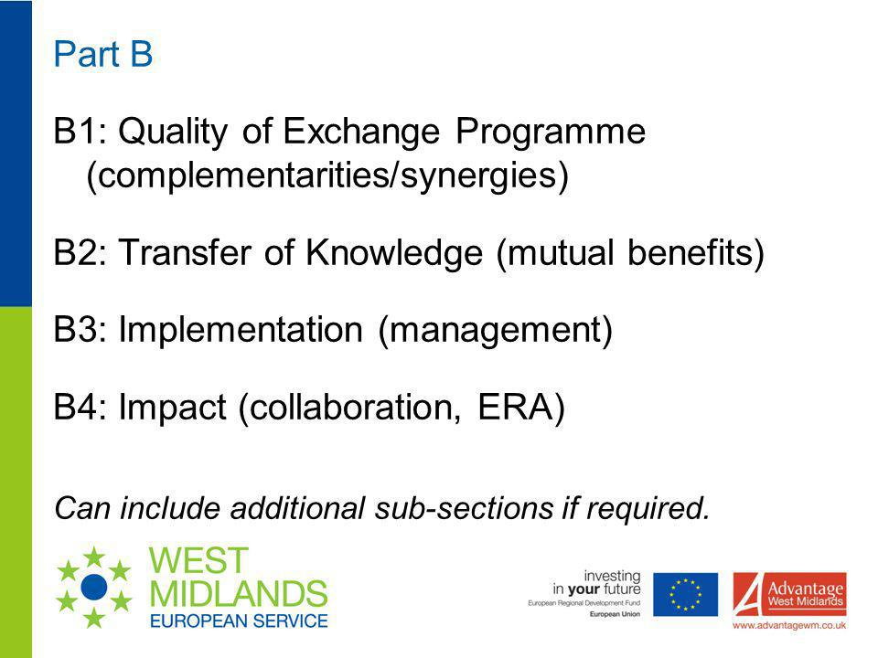 Part B B1: Quality of Exchange Programme (complementarities/synergies) B2: Transfer of Knowledge (mutual benefits) B3: Implementation (management) B4: