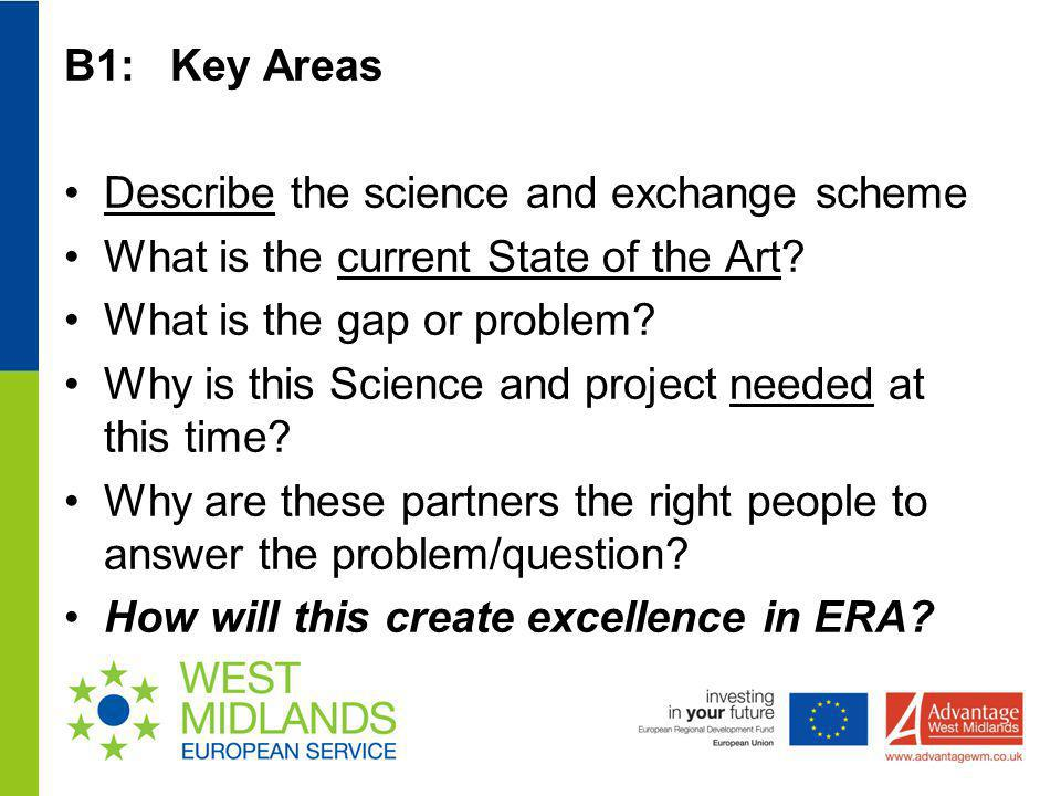 B1:Key Areas Describe the science and exchange scheme What is the current State of the Art? What is the gap or problem? Why is this Science and projec