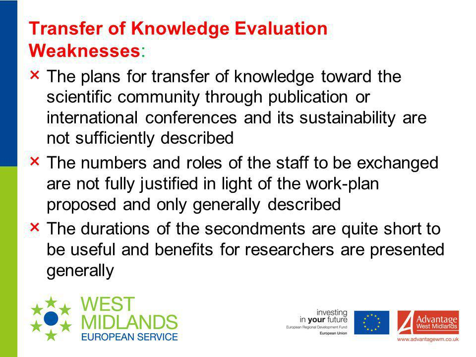 Transfer of Knowledge Evaluation Weaknesses: × The plans for transfer of knowledge toward the scientific community through publication or internationa