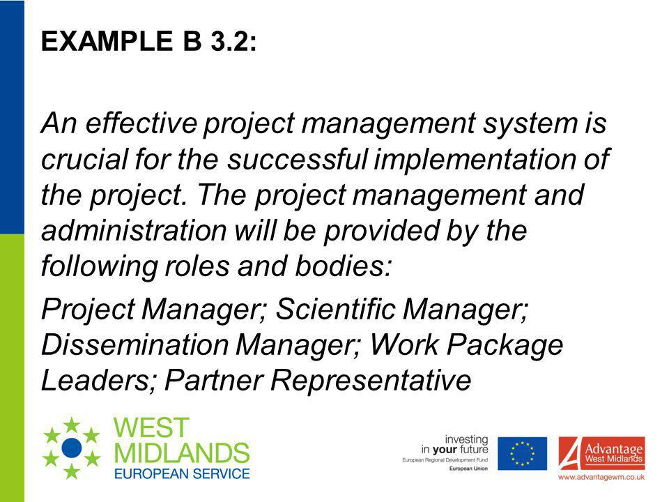 EXAMPLE B 3.2: An effective project management system is crucial for the successful implementation of the project. The project management and administ
