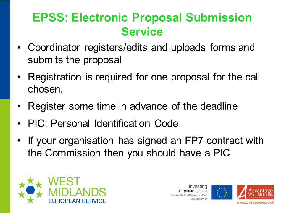 EPSS: Electronic Proposal Submission Service Coordinator registers/edits and uploads forms and submits the proposal Registration is required for one p