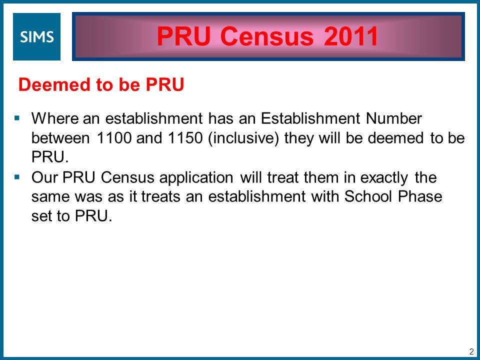 Where an establishment has an Establishment Number between 1100 and 1150 (inclusive) they will be deemed to be PRU.