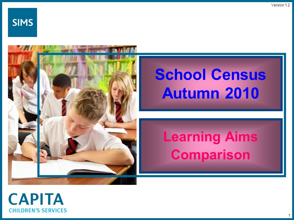 1 School Census Autumn 2010 Learning Aims Comparison Version 1.2