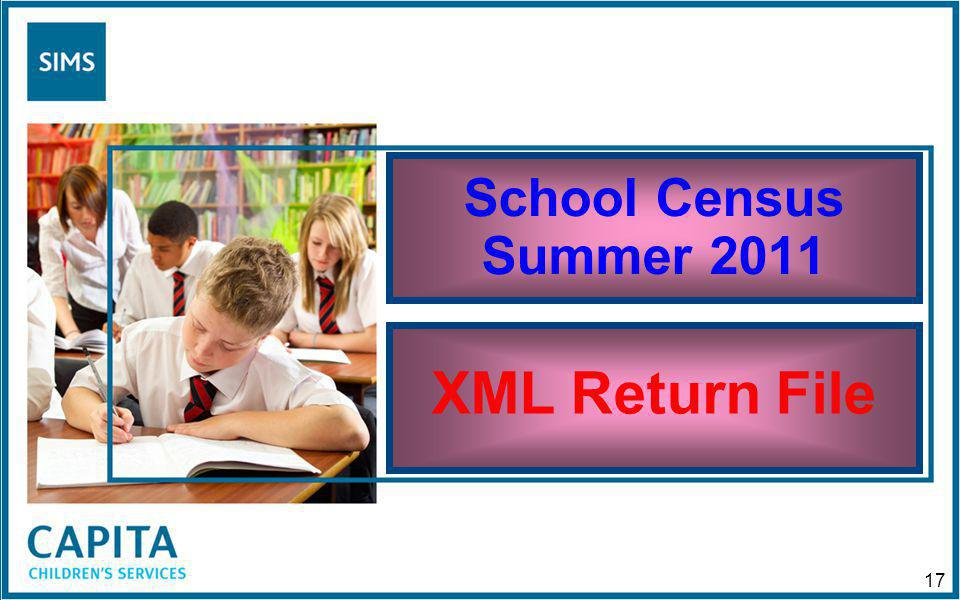 School Census Summer 2011 XML Return File 17