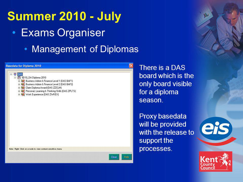 Summer 2010 - July Exams Organiser Management of Diplomas There is a DAS board which is the only board visible for a diploma season.