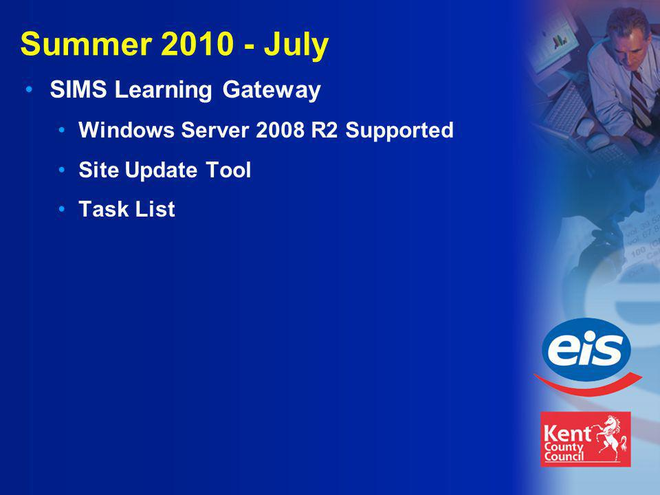 Summer 2010 - July SIMS Learning Gateway Windows Server 2008 R2 Supported Site Update Tool Task List
