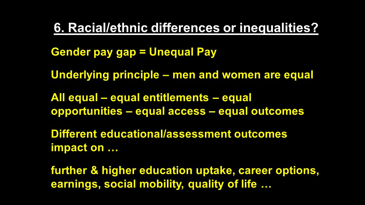 6. Racial/ethnic differences or inequalities.