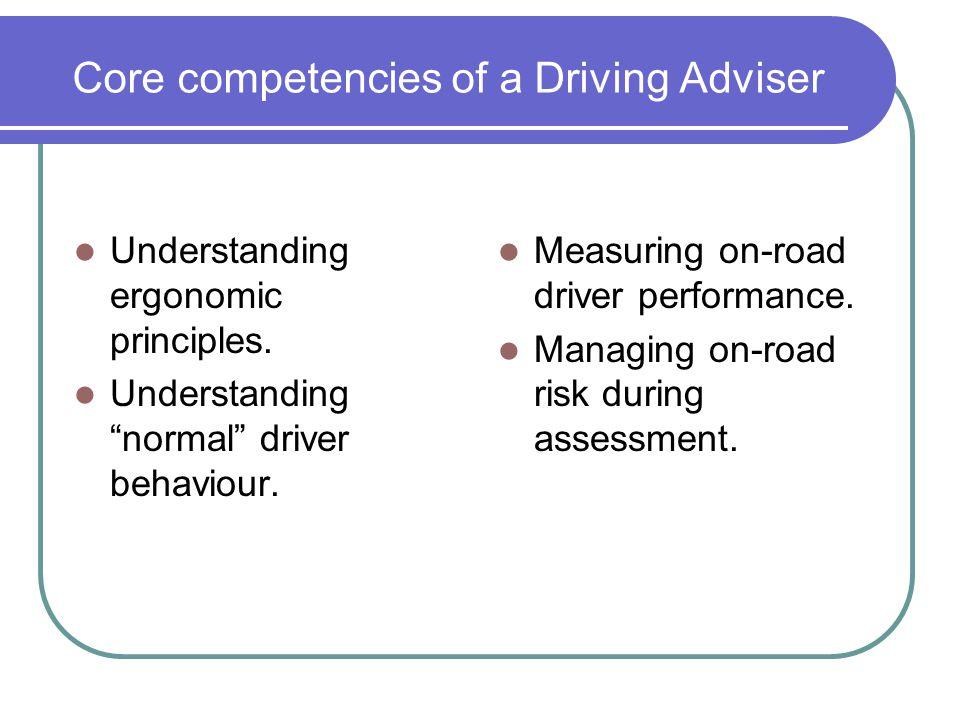 Core competencies of a Driving Adviser Understanding ergonomic principles.