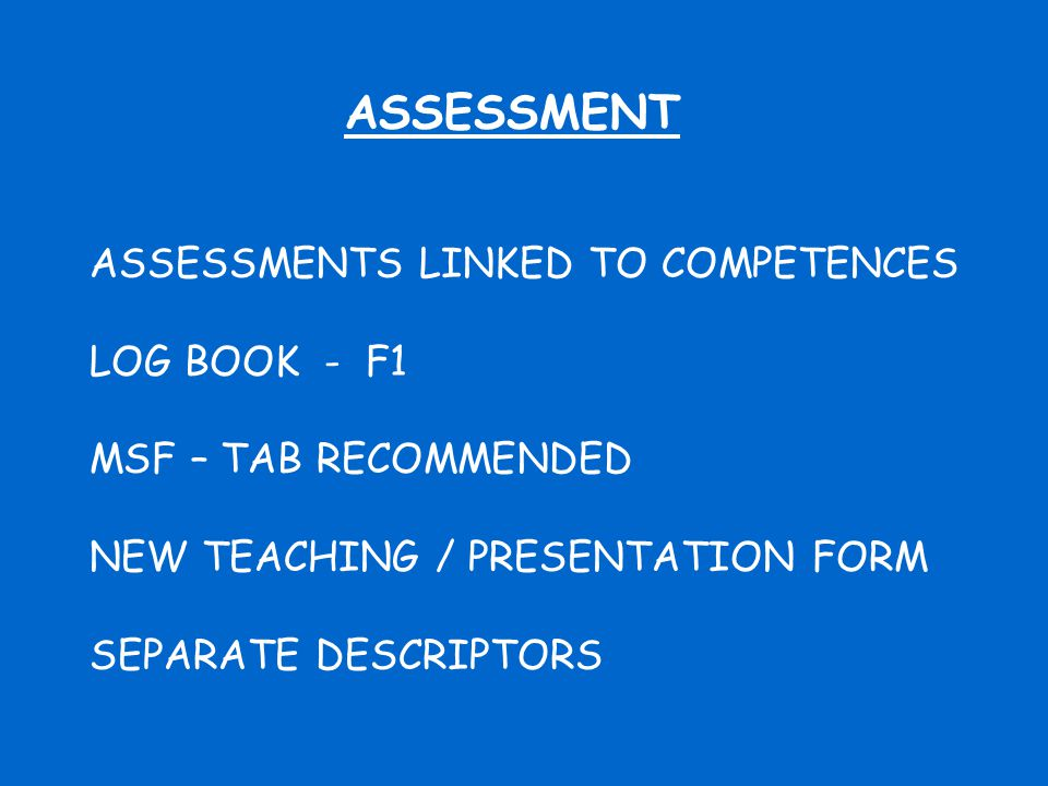ASSESSMENT ASSESSMENTS LINKED TO COMPETENCES LOG BOOK - F1 MSF – TAB RECOMMENDED NEW TEACHING / PRESENTATION FORM SEPARATE DESCRIPTORS