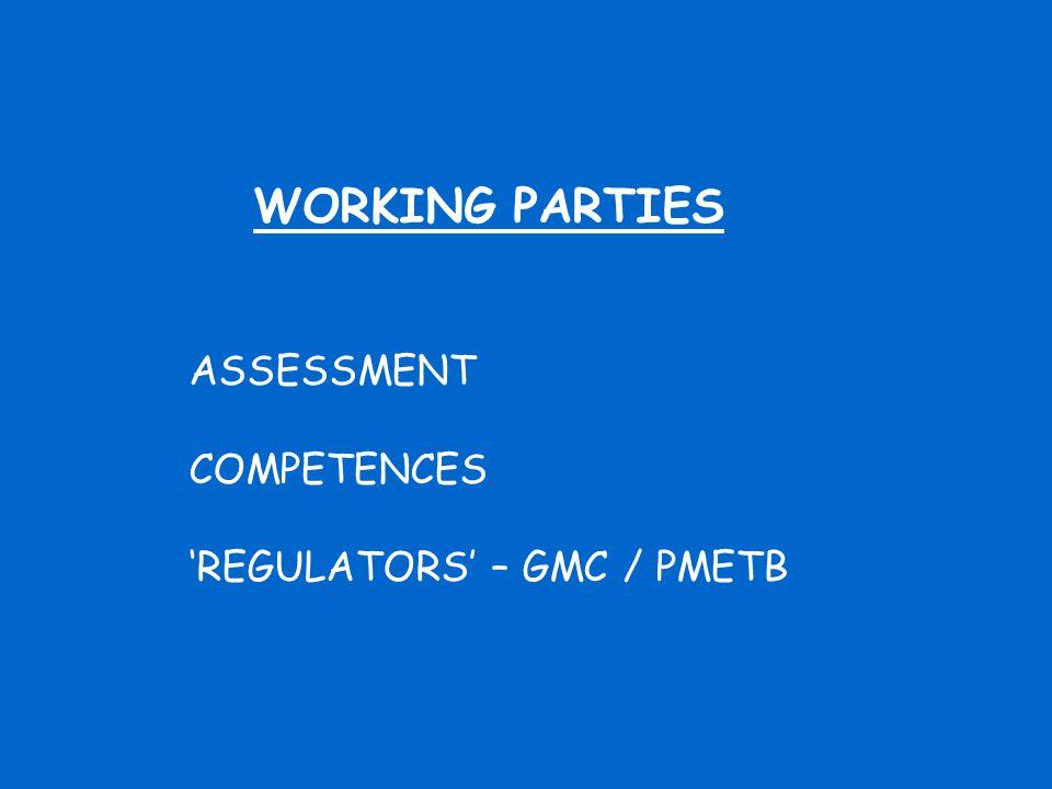 WORKING PARTIES ASSESSMENT COMPETENCES 'REGULATORS' – GMC / PMETB
