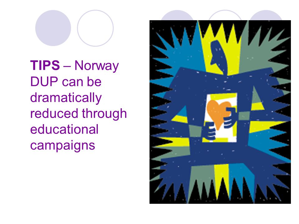 TIPS – Norway DUP can be dramatically reduced through educational campaigns