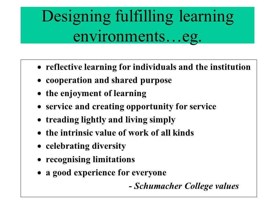Designing fulfilling learning environments…eg.