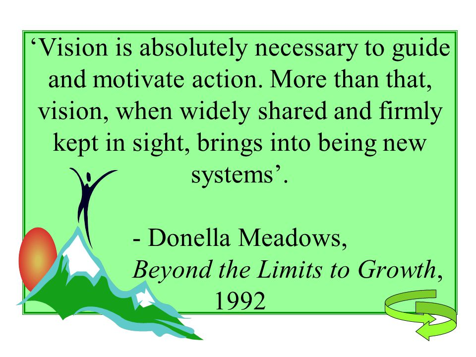 'Vision is absolutely necessary to guide and motivate action.