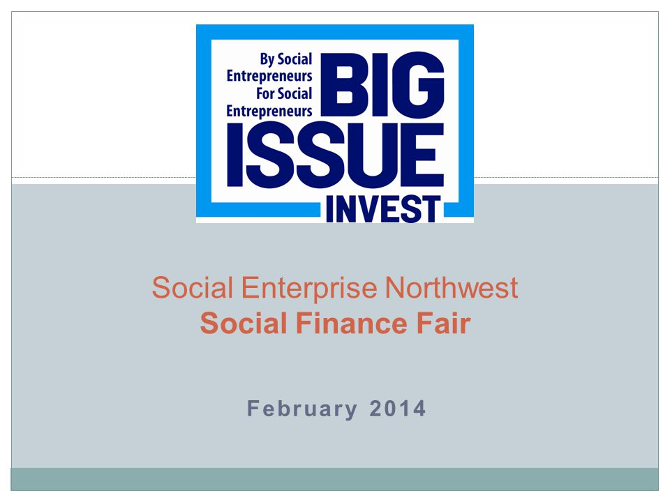 February 2014 Social Enterprise Northwest Social Finance Fair