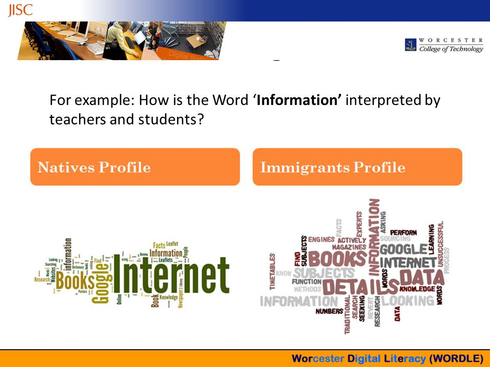 Findings For example: How is the Word 'Information' interpreted by teachers and students?
