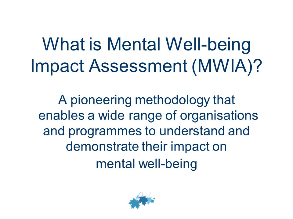 What is Mental Well-being Impact Assessment (MWIA).