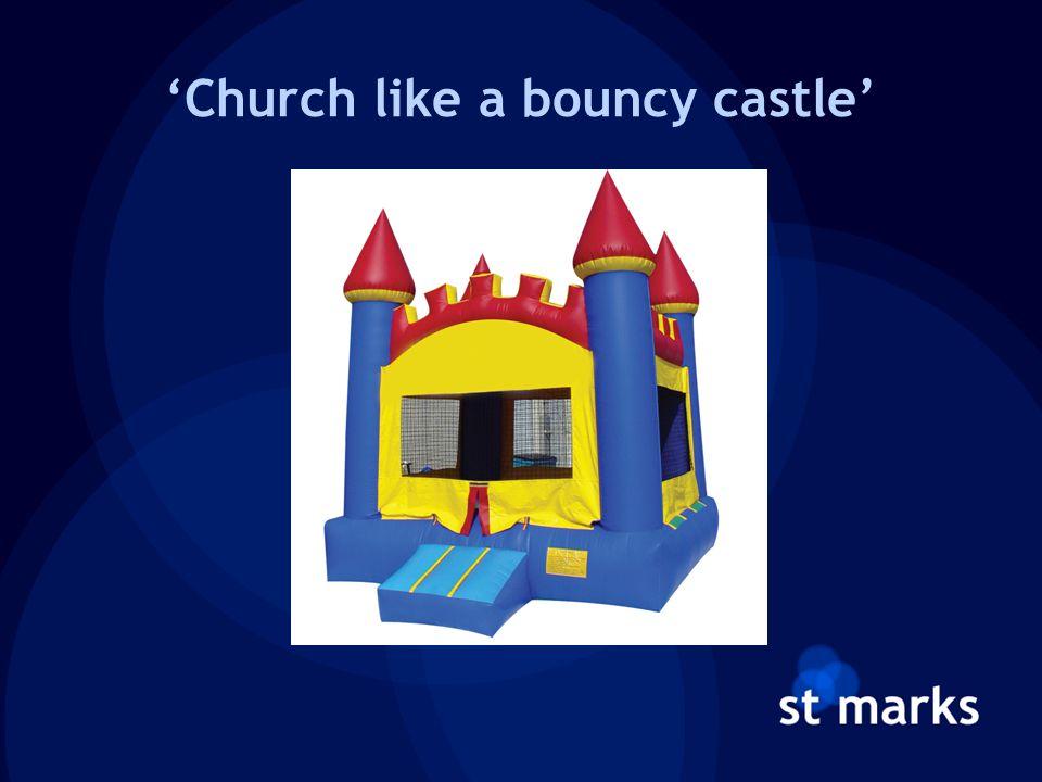 'Church like a bouncy castle'