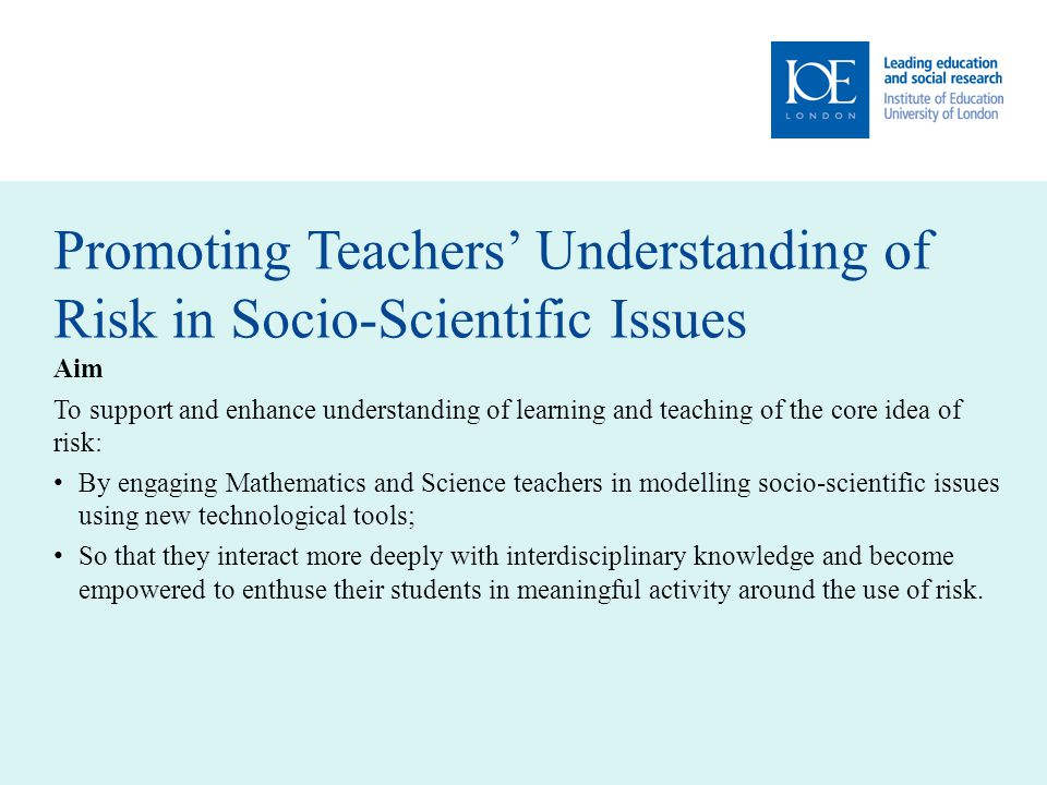 Research questions Teachers' knowledge about risk What is the nature of teachers' knowledge about risk.